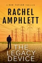 The Legacy Device (A Dan Taylor Short Story) ebook by Rachel Amphlett