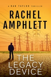 The Legacy Device (A Dan Taylor Short Story) - (A Dan Taylor Thriller) ebook by Rachel Amphlett