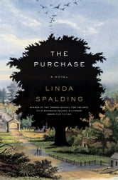 The Purchase - A Novel ebook by Linda Spalding
