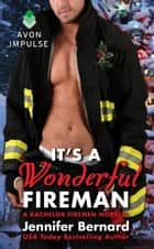 It's a Wonderful Fireman - A Bachelor Firemen Novella ebook by Jennifer Bernard