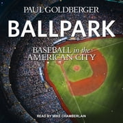 Ballpark - Baseball in the American City audiobook by Paul Goldberger