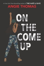 On the Come Up ebook by Angie Thomas