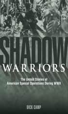 Shadow Warriors ebook by Dick Camp