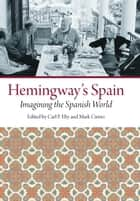 Hemingway's Spain ebook by Carl P. Eby
