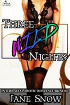 Three Wild Nights ebook by Jane Snow