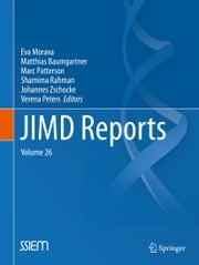 JIMD Reports, Volume 26 ebook by Eva Morava,Matthias Baumgartner,Marc Patterson,Shamima Rahman,Johannes Zschocke,Verena Peters