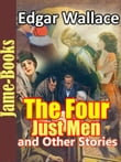 The Four Just Men, and Other Stories : 25 works of Edgar Wallace