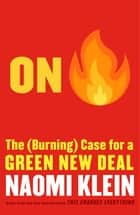 On Fire - The (Burning) Case for a Green New Deal ebook by Naomi Klein