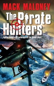The Pirate Hunters ebook by Mack Maloney