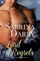 Lord of Regrets ebook by Sabrina Darby