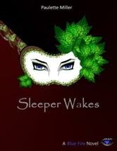 Sleeper Wakes ebook by Paulette Miller