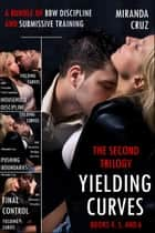 Yielding Curves: The Second Trilogy (A Bundle of BBW Discipline and Submissive Training) ebook by Miranda Cruz