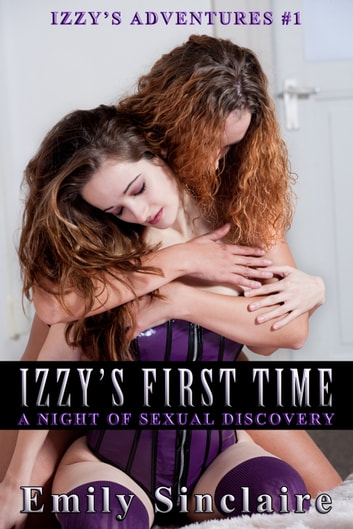 Izzy's First Time ebook by Emily Sinclaire