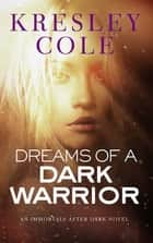 Dreams of a Dark Warrior ebook by Kresley Cole
