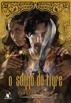 O sonho do tigre ebook by Colleen Houck