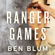 Ranger Games: A Story of Soldiers, Family and an Inexplicable Crime audiobook by Ben Blum