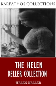 The Helen Keller Collection ebook by Helen Keller