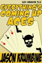 Everything's Coming Up Aces ebook by Jason Krumbine