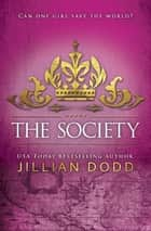 The Society 電子書籍 by Jillian Dodd