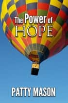 The Power of Hope ebook by Patty Mason