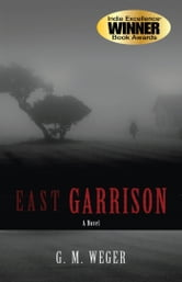 East Garrison ebook by GM Weger