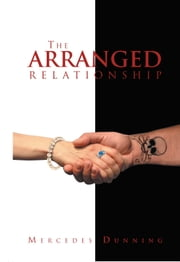 The Arranged Relationship ebook by Mercedes Dunning