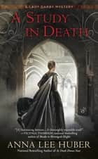 A Study in Death eBook by Anna Lee Huber