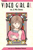 Video Girl Ai, Vol. 2 (2nd Edition) ebook by Masakazu Katsura,Masakazu Katsura