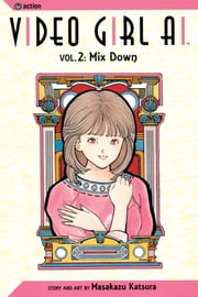 Video Girl Ai, Vol. 2 (2nd Edition) - Mix Down ebook by Kobo.Web.Store.Products.Fields.ContributorFieldViewModel
