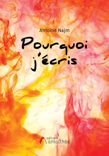 Pourquoi j'écris eBook by Antoine Najm