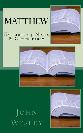 Matthew - Explanatory Notes & Commentary ebook by John Wesley