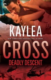 Deadly Descent ebook by Kaylea Cross