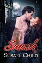 Smash ebook by Susan Child