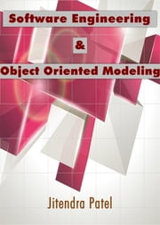 Software Engineering & Object Oriented Modeling ebook by Jitendra Patel