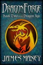 Dragonforge ebook by James Maxey