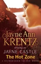 The Hot Zone - Rainshadow Island: Book 3 ebook by Jayne Castle