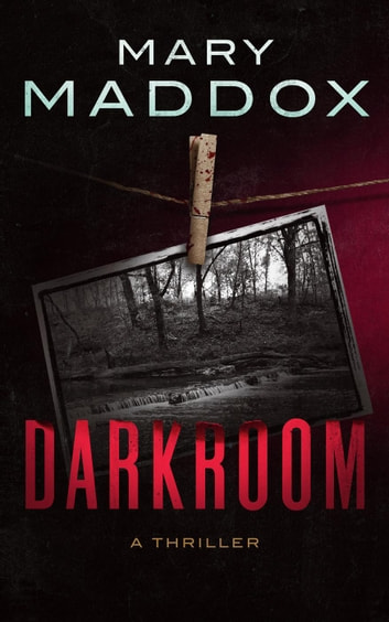 Darkroom: A Thriller - Kelly Durrell, #1 ebook by Mary Maddox