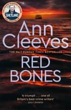 Red Bones ebook by Ann Cleeves