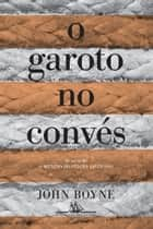 O garoto no convés ebook by John Boyne