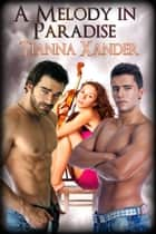 A Melody in Paradise ebook by Tianna Xander