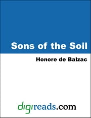 Sons of the Soil ebook by Balzac, Honore de