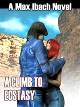 A Climb To Ecstasy ebook by Ibach, Max