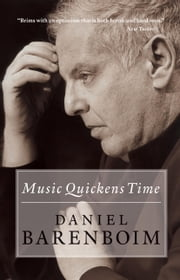 Music Quickens Time ebook by Daniel Barenboim