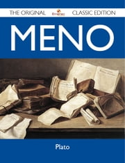 Meno - The Original Classic Edition ebook by Plato Plato