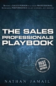 The Sales Professionals Playbook ebook by Nathan Jamail