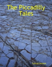 The Piccadilly Tales ebook by Conrad Swiatek