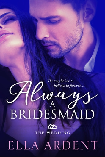 Always A Bridesmaid Ebook By Ella Ardent 9780995023482 Rakuten Kobo