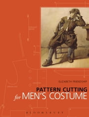 Pattern Cutting for Men's Costume ebook by Elizabeth Friendship