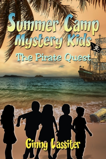 Summer Camp Mystery Kids: The Pirate Quest ebook by Ginny Lassiter