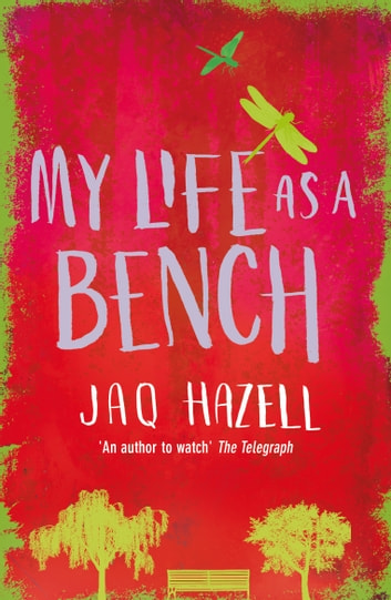 My Life as a Bench ebook by Jaq Hazell